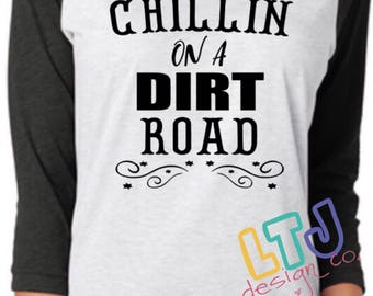Chillin on a Dirt Road Raglan Tee ~ Country Music Shirt ~ Jason Aldean ~ Graphic Tee
