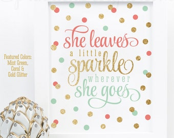 She Leaves A Little Sparkle Wherever She Goes - Printable Girls Room Nursery Art Birthday Decorations Sign - Coral Mint Green Gold Glitter