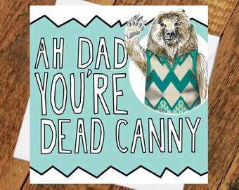 Dad Fathers Day Card or birthday Bear Geordie Cute Funny cuddly father's canny Dad's Father Daddy For him Gift Special grandpa