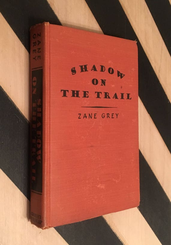 Shadow on the Trail by Zane Grey (1946) hardcover book