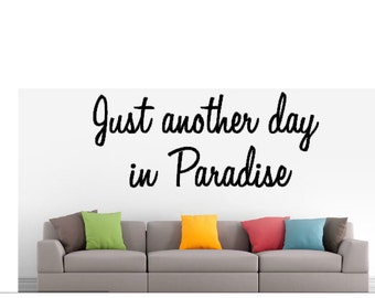 Just Another Day In Paradise - Vinyl Wall Decal -Cabin Decor - Lake House - Beach House - Wall Decor - Vinyl Decor - Vinyl Wall Art - Sign