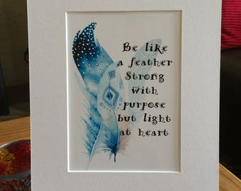 """Motivational Art quote, feather, proverb, words, spiritual, mounted art 8"""" x 10"""" , wall art, gift, presented in film sleeve"""