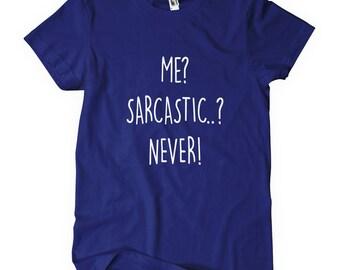 Me? Sarcastic..? Never! T-Shirt
