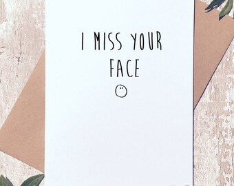 I miss you card, i miss your face, long distance card, card for him, card for her, thinking of you card