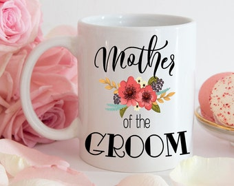 Mother of the Groom Coffee Mug - Mother of the Groom Mug - Mother of the Bride Mug - Wedding Mug - Gift for Mother of the Groom - MOB Gift