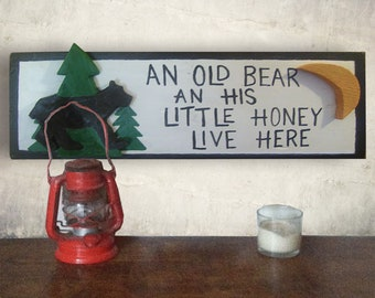 An Old Bear And His Honey Lives Here Sign - Bear Sign - Cabin Decor - Bear Art - Bear - Cabin Wall Decor - Gift Idea for Him - Birthday Gift