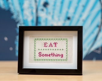 Eat Something self-care reminder cross-stitch embroidery sampler (made-to-order, or DIY Kit)
