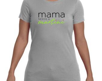 Mama Needs A Martini t-shirt