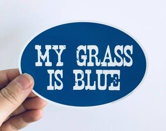 my grass is blue oval bumper sticker