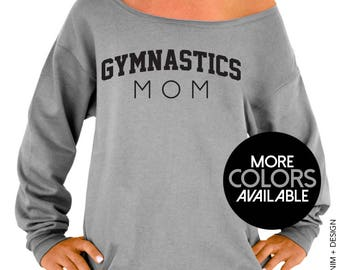 Gymnastics Mom, Mother's Day Gift, Sporty Mom, Gift for her, Mommy Sweater, Women's Clothing, Off the Shoulder, Oversized Slouchy Sweatshirt
