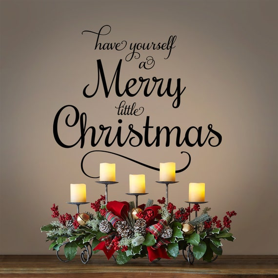 have yourself a merry little christmas christmas vinyl wall - Have Yourself A Merry Christmas Lyrics