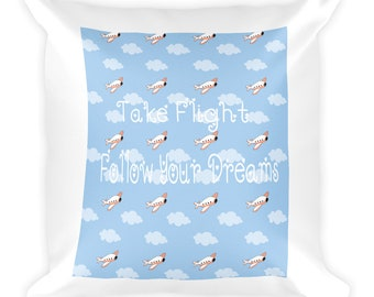 Take Flight Follow Your Dreams Airplane Pillow