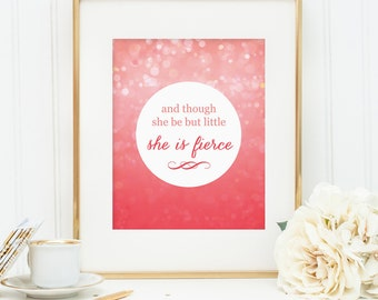 Girl's Nursery Decor, And though she be but little she is fierce wall art decor, girls or nursery room art, girl's pink bedroom print