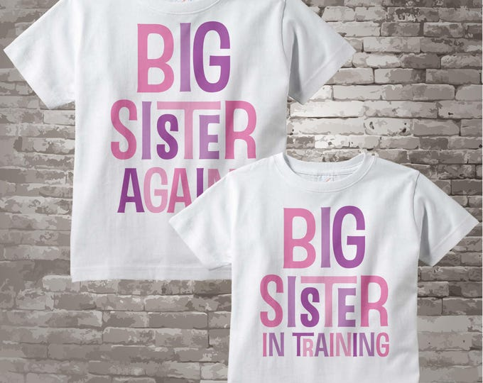 Set of Two, Girls Sibling Big Sister Again and Big Sister In Training Tee Shirts or Onesies, Pregnancy Announcement 07072015d