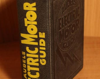 1959 - Audels Electric Motor Guide ~Hardcover ~ Edwin P Anderson ~ Gift Worthy ~ Theo. Audel & Company New York ~ Highly Collectible