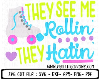 Roller blade SVG, DXF, EPS, png Files for Cutting Machines Cameo or Cricut - rollerblade svg - they see me rollin they hatin svg - funny svg