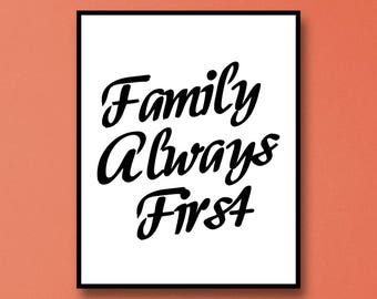 Family Always First Art Print - Family First Digital Download - Family First Wall Art - Digital Download Family Wall Art - Family Art Prints