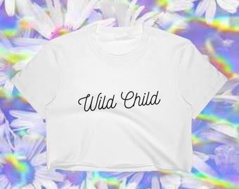 Wild Child Crop Top,Festival Crop Top,Workout Crop Top,Workout Top,Bohemian Tank Top,Boho Shirt,Coachella Tops,90's Top,Teen Girl Gifts