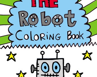 PDF The Robot Coloring Book for Kids - Robots, Boys, Kids, Digital Coloring Book - Instant Download