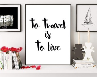 To Travel Is To Live, Travel Print Poster, Hans Christian Andersen Quote, Adventure, Explore, Travel Quote, Digital Download, Printable Art