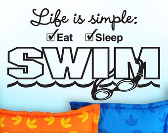 Swim Decal, Swim Decor, Wall Sticker Quote, Gifts for Swimmers,  Wall Decals for Teens, Quote Wall decals, Life is simple Eat Sleep