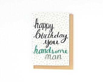 Birthday Card For Him - Boyfriend Birthday Card - Birthday Card For Husband - Happy Birthday You Handsome Man