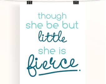 though she be but little, she is fierce - mint nursery art - baby girl nursery print - kids wall art - mint and teal home wall art