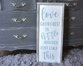 Love Grows Best In Little Houses / Wood Sign / Home Decor / Love / Couple / Wall Hangings / Rustic Sign / Distressed Sign / Home