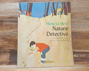 How to be a Nature Detective, 1963, Millicent Selsam, Ezra Jack Keats, vintage kids book
