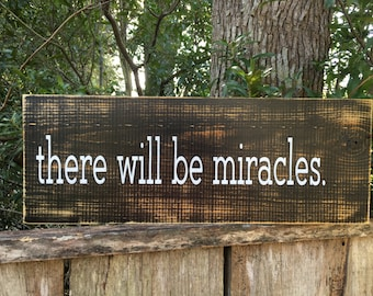 there will be miracles sign, Fixer Upper Inspired Signs,24x7.25 Rustic Wood Signs, Farmhouse Signs, Wall Décor