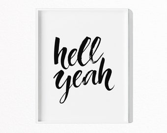 Hell Yeah Print Wall Art, Typography Print Decor, Inspirational Wall Print, Motivational Art, Large Printable Poster, Digital Download, #088
