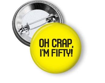 Oh C---p birthday pinback button badge