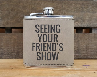 Seeing Your Friend's Show Tan 6 Oz. Laser Etched Faux Leather Stainless Steel Flask, Actor Flask, Stage Manager Flask, Director, Playwright