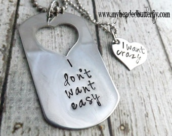 personalized necklace-dog tag-heart-couples necklace-I dont want easy- i want crazy