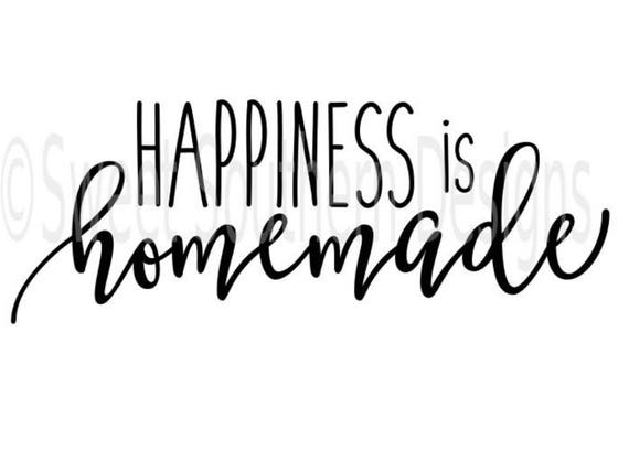 Happiness is homemade SVG PDF DXF instant download design for