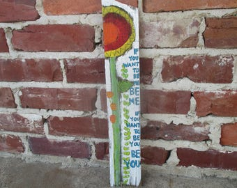 Harold and Maude inspired painting with Cat Stevens lyrics, if you want to be me, be yourself, sunflower wall art, folk art on salvaged wood
