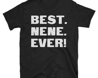 Nene Shirt, Nene Gifts, Nene, Best. Nene. Ever!, Gifts For Nene, Nene Tshirt, Funny Gift For Nene, Nene Gift, Nene To Be Gifts, Nene Present