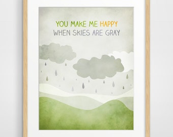 Nursery Decor, Kids Wall Art, Children's Art, Kids Room Decor, Baby Nursery, You Make Me Happy When Skies Are Gray