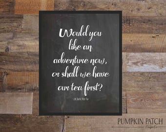 ADVENTURE or TEA, Peter Pan Quote, Instant Download, 16x20, 8x10 Printable, J.M. Barrie, Kitchen Decor