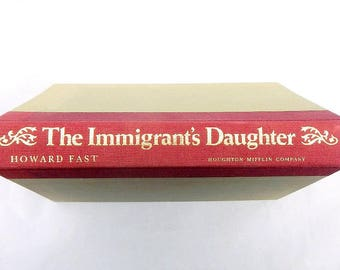 The Immigrant's Daughter by Howard Fast Vintage Hardcover Book