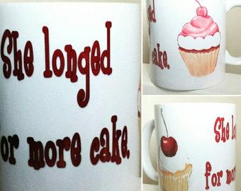 She longed for more cake gift mug with free shipping