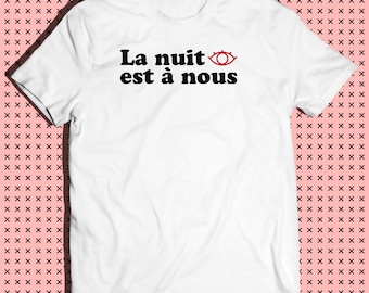 The night is ours (french slogan Weekend Tee, Instagram, Tumblr, Pinterest)