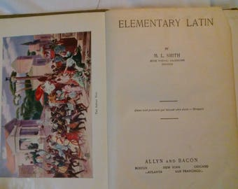 Elementary Latin, M.L. Smith, Copyright 1920, 1920 Edition, Galesburg, Illinois, Lessons,  Learning,  98 year old Book, Hardcover 380 pages