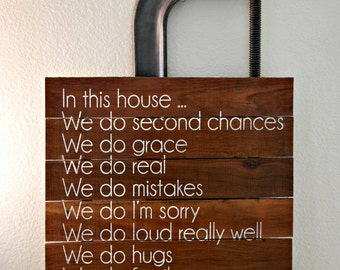 "Reclaimed Rustic Wood Sign: In This House We Do Second Chances ... Can Be Customized 18""x18"""