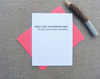 Letterpress Greeting Card  - Friendship and Humor Card - Stuff My Friends Say - There is Not an Appropriate Emoji - STF-249