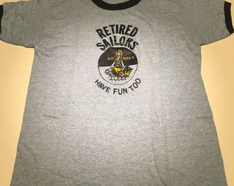 Super Rare 80s Retired Sailors Have Fun Too T Shirt