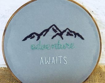 Adventure Awaits - hand embroidery