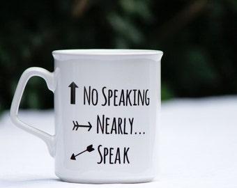 No Speaking, Nearly, Speak