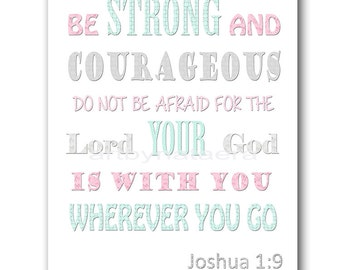 Be strong and courageous do not be afraid for the Lord your God is with you wherever you go Baby Girl Nursery Instant Download  8x10 11X14