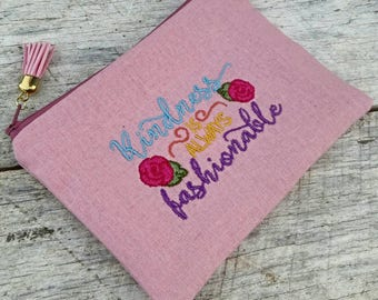 Pink linen kindness is always fashionable embroidered zipper pouch. Kindness counts. Be kind. Lined notions pouch. Suede tassel.